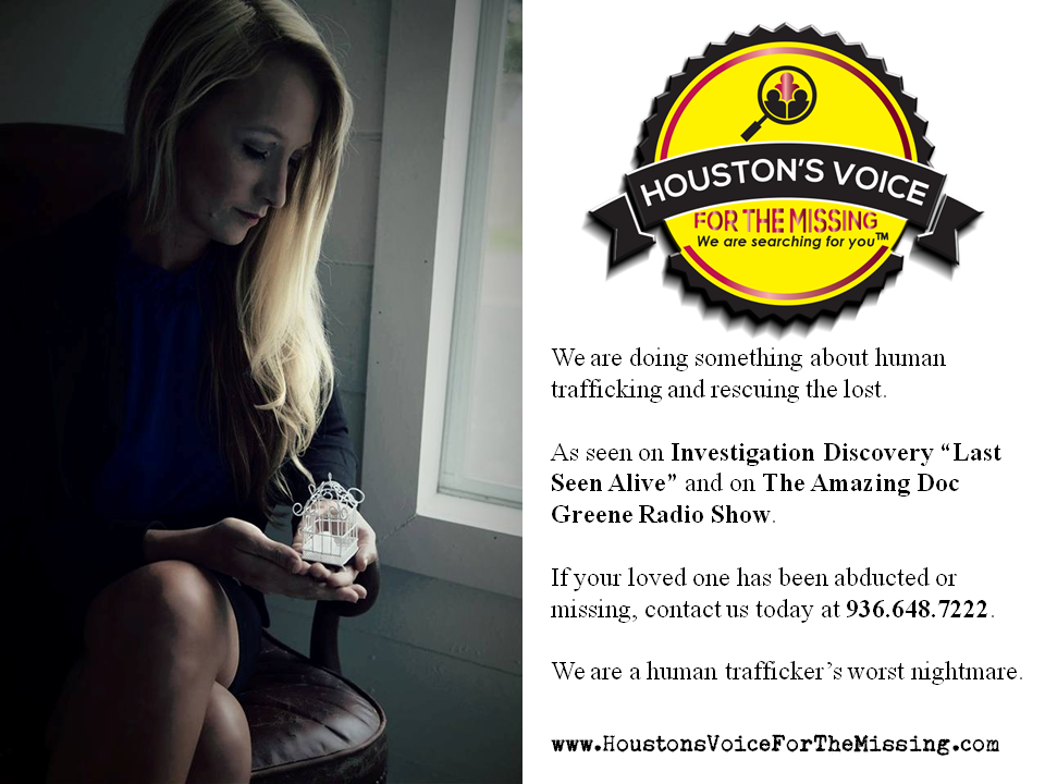 A Human Trafficker's Worst Nightmare - Houston's Voice for the Missing